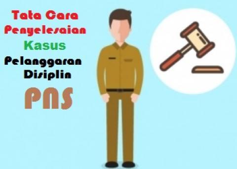 Tata cara penyelesaian kasus pelanggaran disiplin Pegawai Negeri Sipil