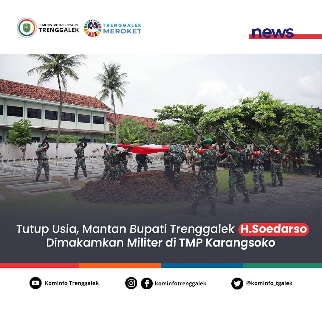 Tutup Usia, Mantan Bupati Trenggalek H.Soedarso Dimakamkan Secara Militer di TMP Karangsoko