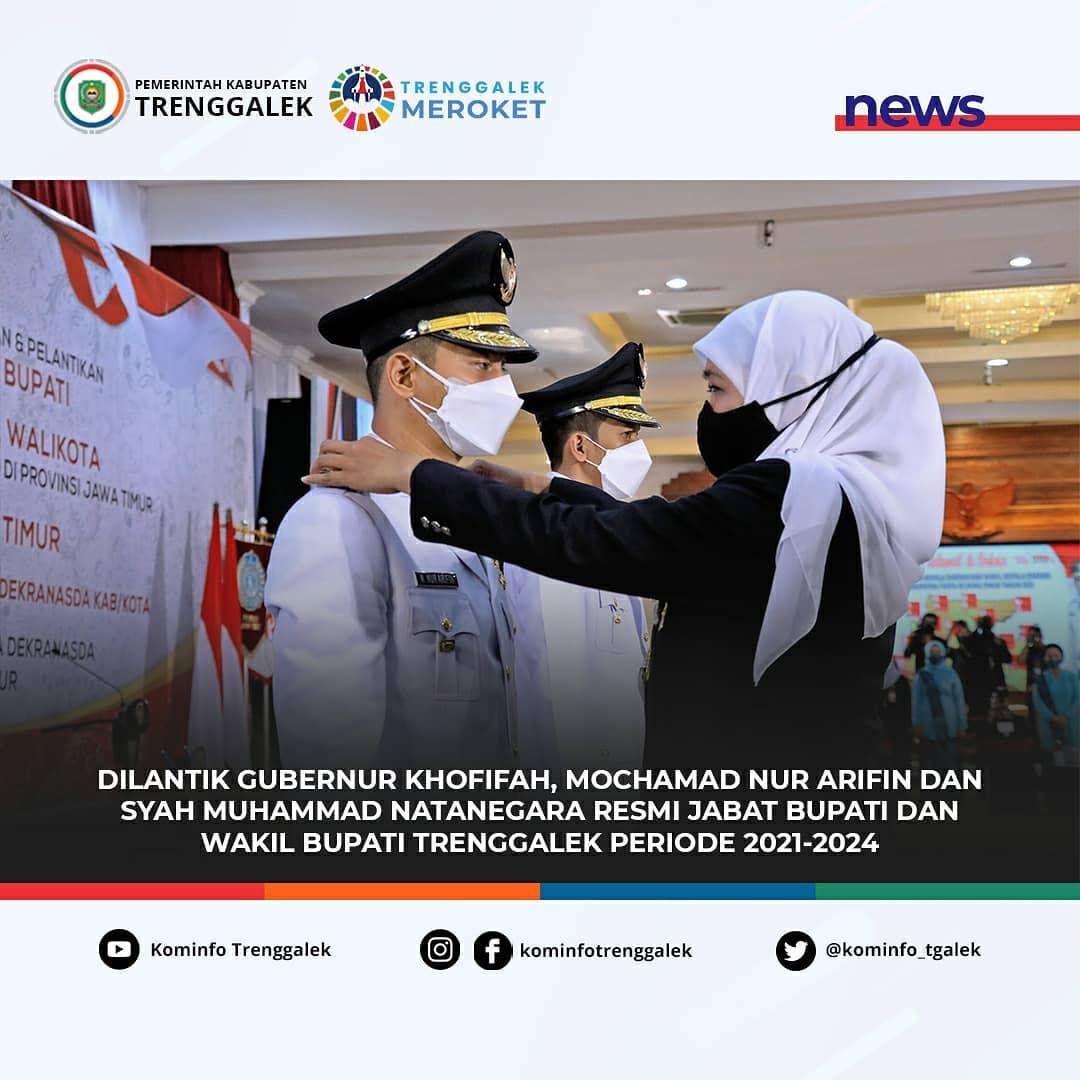 Dilantik Gubernur Khofifah, Mochamad Nur Arifin dan Syah Muhammad Natanegara Resmi Jabat Bupati dan Wakil Bupati Trenggalek Periode 2021-2024