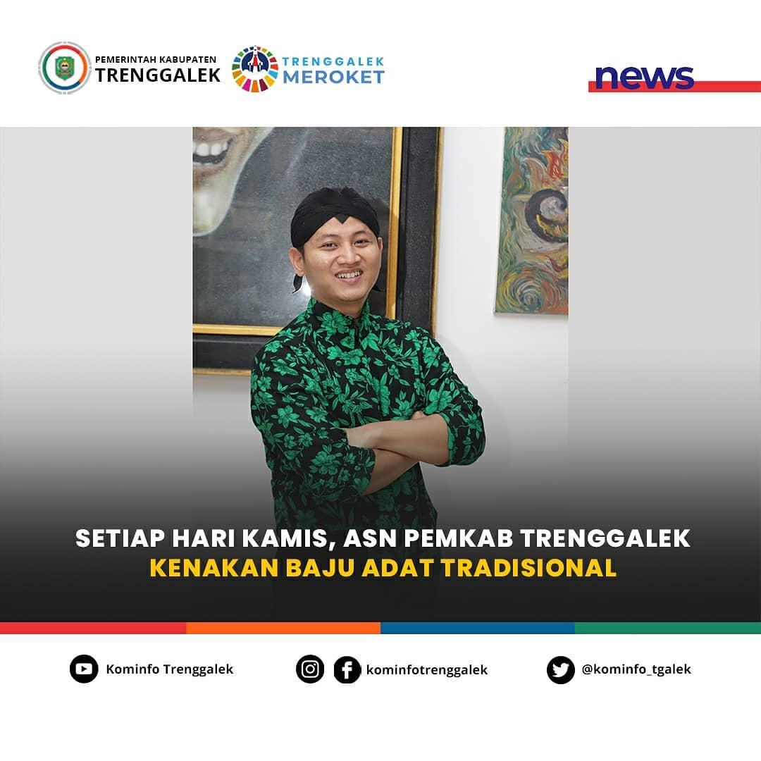 Setiap hari Kamis, seluruh Aparatur Sipil Negara (ASN) di lingkungan Pemerintah Kabupaten Trenggalek akan mengenakan pakaian adat tradisional