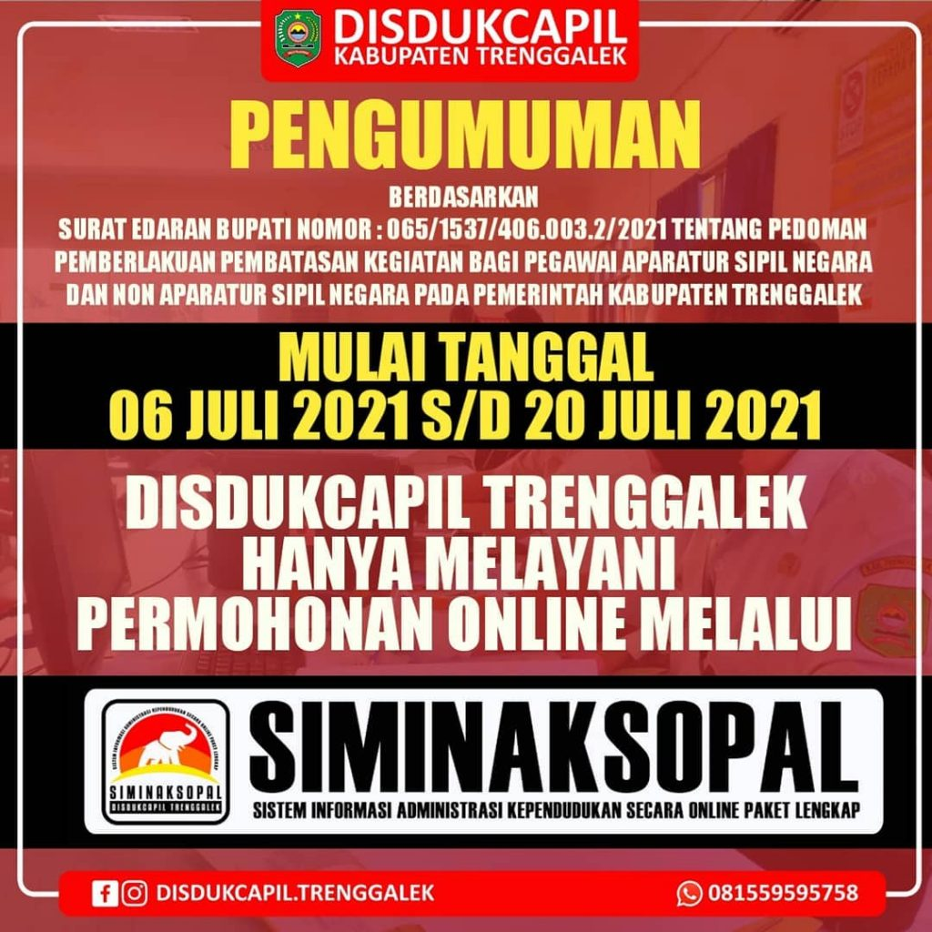 Mulai Tanggal 6 Juli 2021 s/d 20 Juli 2021 Disdukcapil Kabupaten Trenggalek Hanya Melayani Permohonan Online