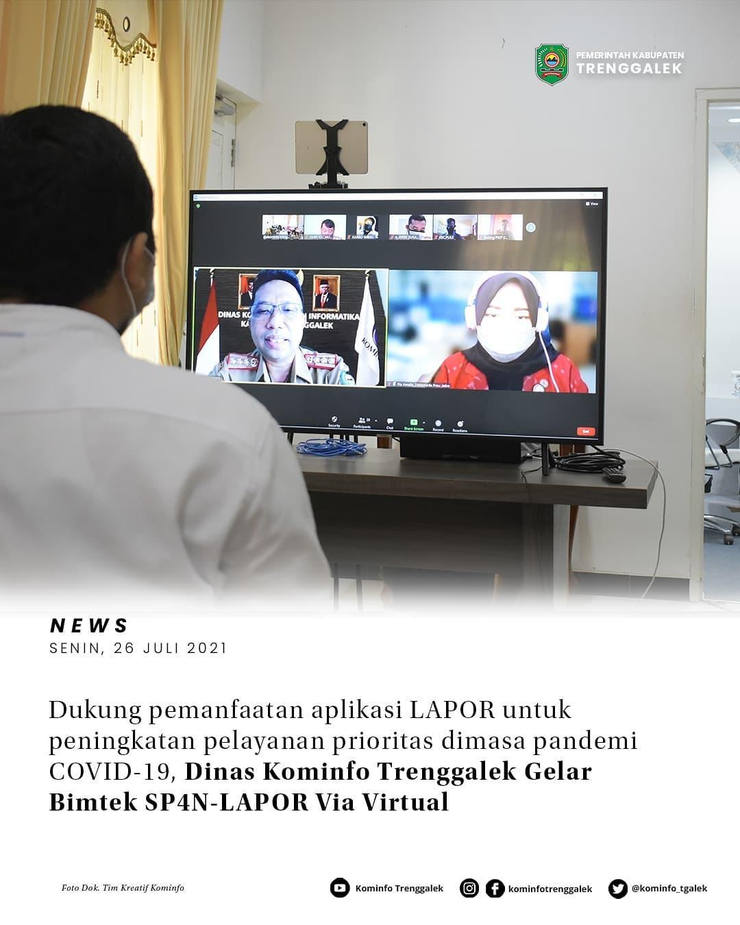 Dukungan Pemamfaatan Aplikasi Lapor Untuk Meningkatkan Pelayanan Prioritas Dimasa Pandemi Covid-19, Dinas Kominfo Trenggalek Gelar Bimtek SP4N-LAPOR Vie Virtual
