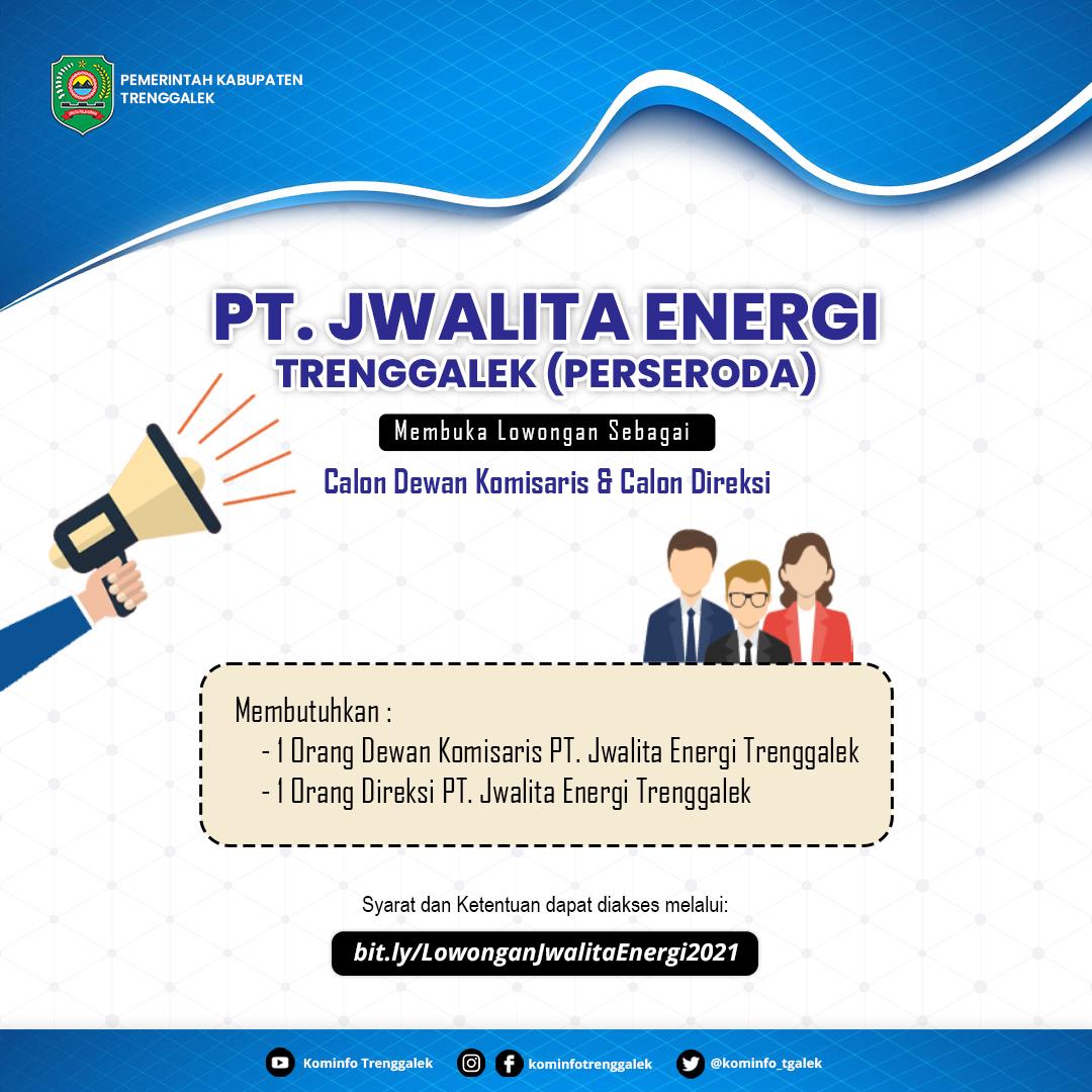 Seleksi Administrasi Calon Direksi Badan Usaha Milik Daerah PT. Jwalita Energi Trenggalek Masa Jabatan 2021-2025